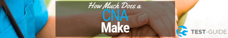 CNA Salary: How Much Does a CNA Make