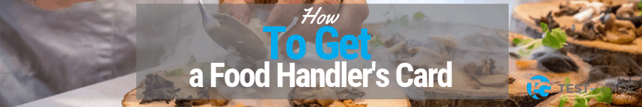 How to Get a Food Handler's Card