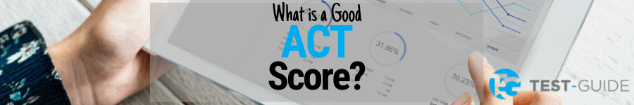 What is a Good ACT Score