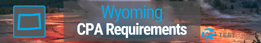 Wyoming CPA Requirements