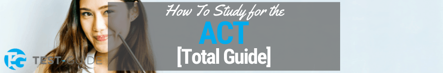 How to Study for the ACT [ACT Study Guide]