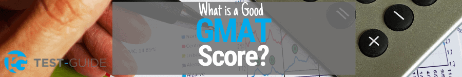 What is a good GMAT score